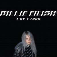 Billie Eilish<br><small>1 by 1 Tour</small>